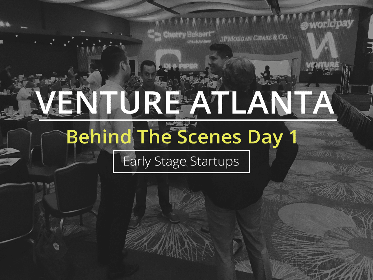 Behind The Scenes At Venture Atlanta: Early Stage Startups