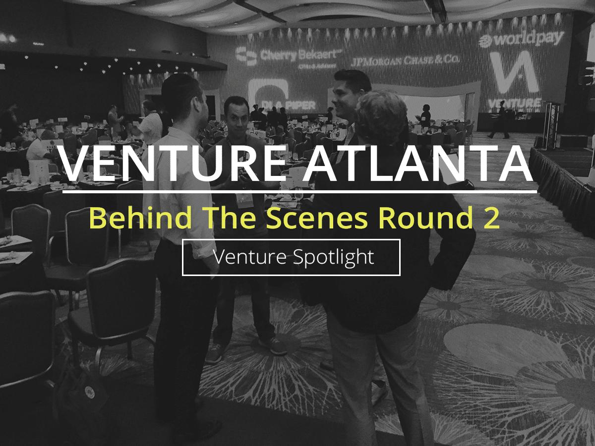 Behind the Scenes At Venture Atlanta: Venture Spotlight Recap
