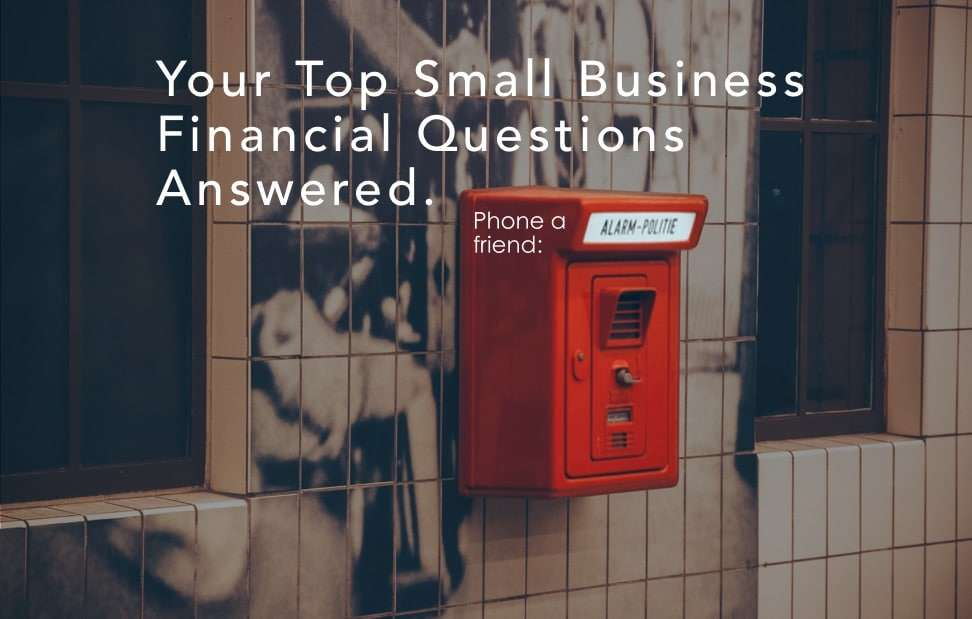 Top Small Business Financial Questions – Answered