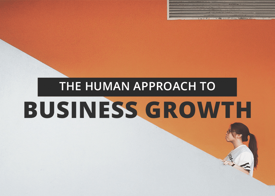The Human Approach to Business Growth