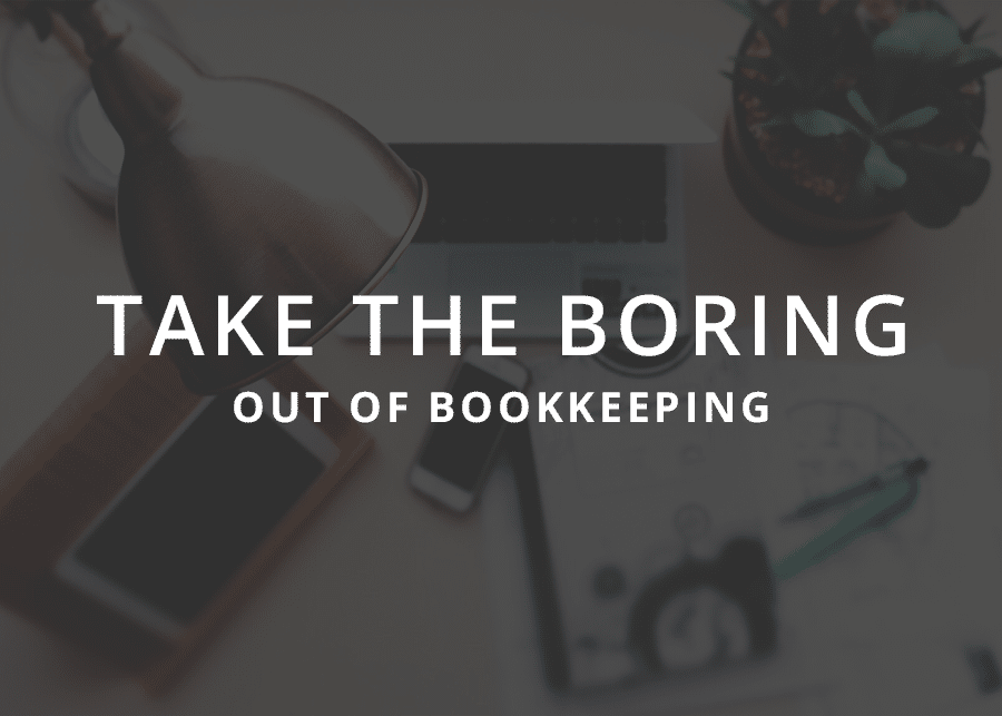 Take the Boring Out of Bookkeeping Basics