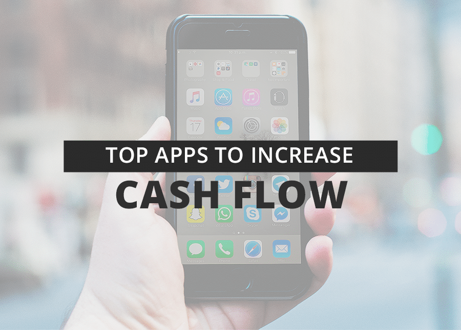 Top Apps to Increase Cash Flow
