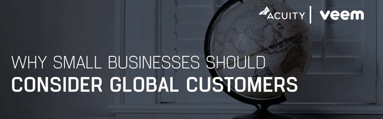 Webinar – Why Small Businesses Should Consider Global Customers