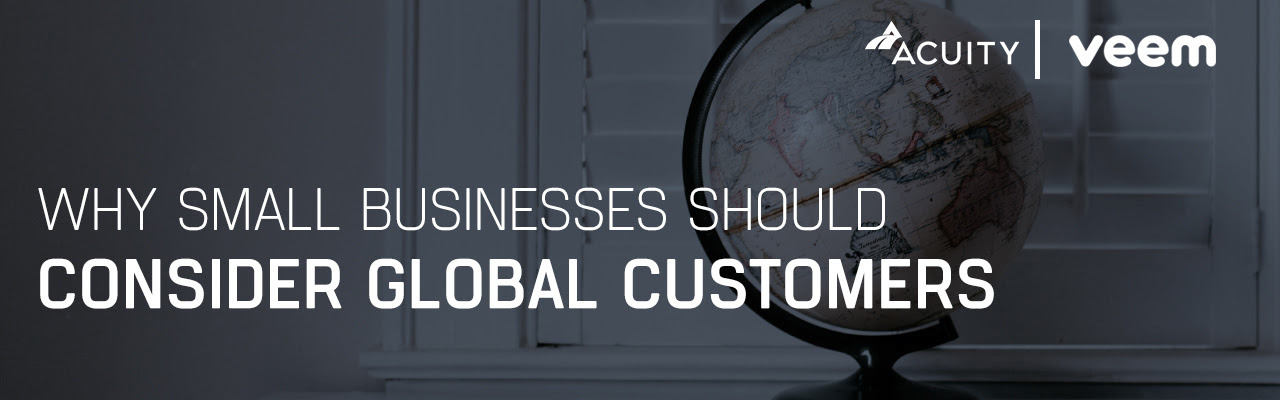 small businesses consider global customers